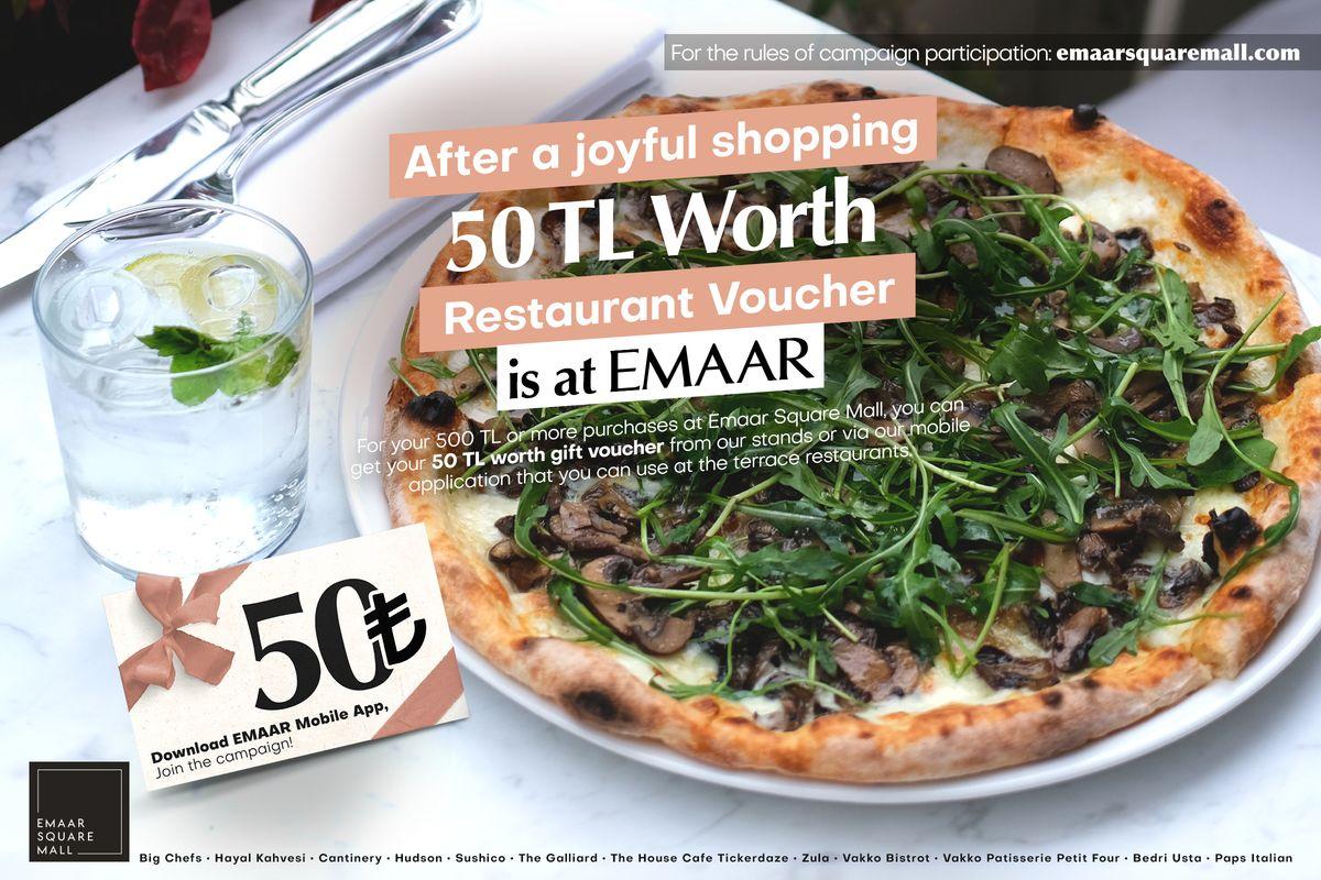 After a joyful shopping 50 TL worth restaurant voucher is at Emaar